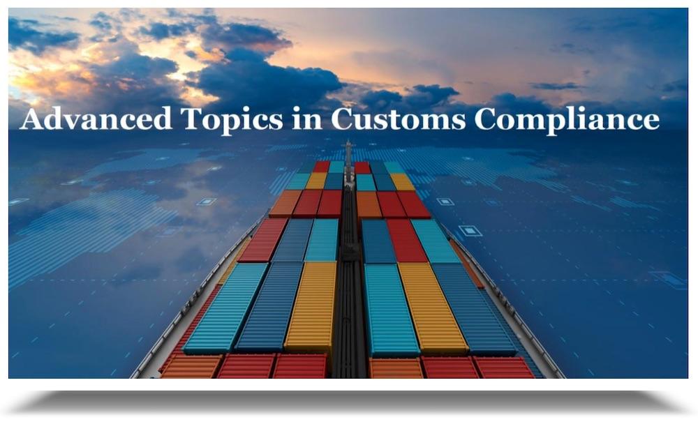 Advanced Topics in Customs Compliance